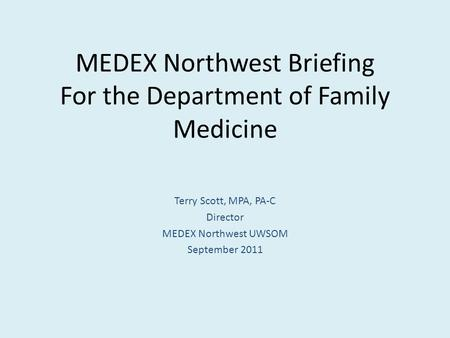 MEDEX Northwest Briefing For the Department of Family Medicine
