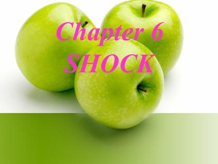 Chapter 6 SHOCK.