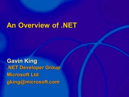 An Overview of.NET Gavin King.NET Developer Group Microsoft Ltd