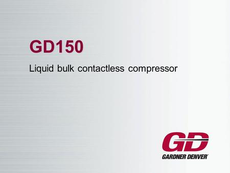 GD150 Liquid bulk contactless compressor. GD150 Compressors.