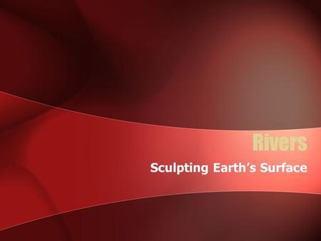 Sculpting Earth's Surface