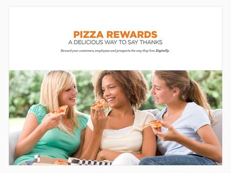 Pizza Rewards Slice into success by rewarding customers with America's favorite food. Pizza! As customizable as a pizza pie itself, Pizza Rewards are.