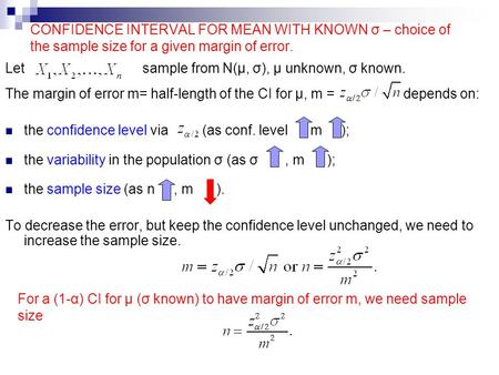 CONFIDENCE INTERVAL FOR MEAN WITH KNOWN σ – choice of the sample size for a given margin of error. Let sample from N(μ, σ), μ unknown, σ known. The margin.