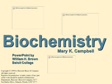 Biochemistry Mary K. Campbell PowerPoint by William H. Brown