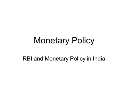 RBI and Monetary <strong>Policy</strong> in India