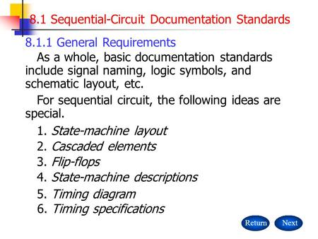 3. Flip-flops ReturnNext 8.1 Sequential-Circuit Documentation Standards As a whole, basic documentation standards include signal naming, logic symbols,