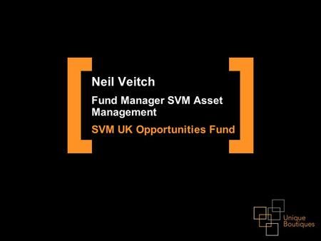 Neil Veitch Fund Manager SVM Asset Management SVM UK Opportunities Fund.