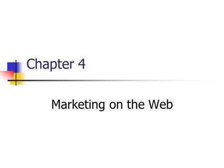 Chapter 4 Marketing on the Web