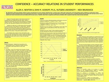 CONFIDENCE – ACCURACY RELATIONS IN STUDENT PERFORMANCES We attempted to determine students' ability to assess comprehension of course material. Students.