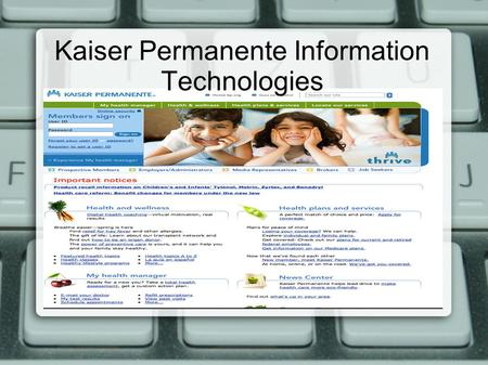 Kaiser Permanente Information Technologies. KP HealthConnect connect is the worlds largest privately owned electronic health record, securely connecting.