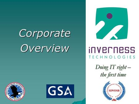 1 CorporateOverview Doing IT right – the first time.