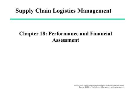 Supply Chain Logistics Management, First Edition, Bowersox, Closs, and Cooper Copyright© 2002 by The McGraw-Hill Companies, Inc. All rights reserved. Chapter.