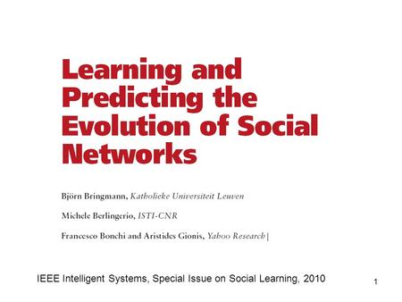 1 IEEE Intelligent Systems, Special Issue on Social Learning, 2010.