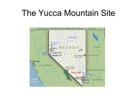 The Yucca Mountain Site. 2004 The U.S. Court of Appeals in Washington, D.C. throws out the EPA's 10,000 year radiation standard for Yucca Mountain,
