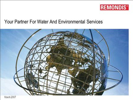 March 2007 Your Partner For Water And Environmental Services.