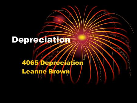 Depreciation 4065 Depreciation Leanne Brown. What is depreciation Spread the cost of an asset over its life. Used in income tax: assets that can be depreciated.