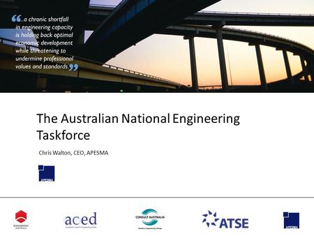 The Australian National Engineering Taskforce Chris Walton, CEO, APESMA.