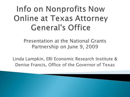Presentation at the National Grants Partnership on June 9, 2009 Linda Lampkin, ERI Economic Research Institute & Denise Francis, Office of the Governor.