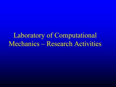 Laboratory of Computational Mechanics – Research Activities.
