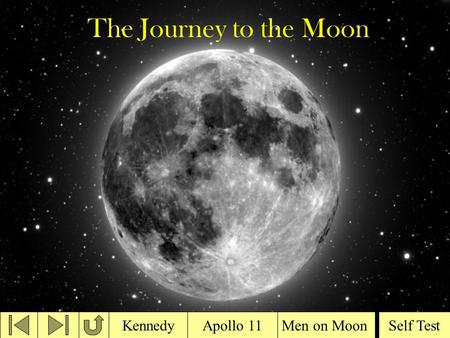 The Journey to the Moon Men on MoonApollo 11KennedySelf Test.