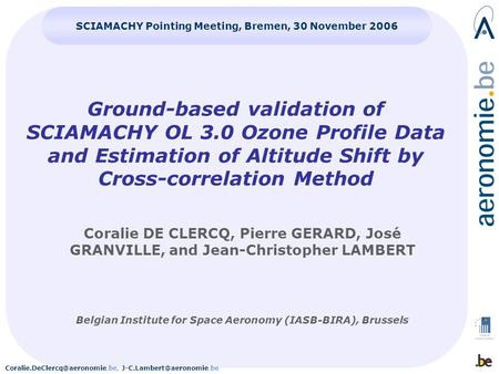 Ground-based validation of SCIAMACHY OL 3.0 Ozone Profile Data and Estimation of Altitude Shift.