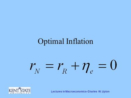 Lectures in Macroeconomics- Charles W. Upton Optimal Inflation.