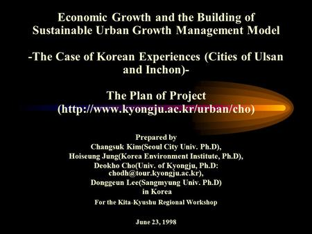 Economic Growth and the Building of Sustainable Urban Growth Management Model -The Case of Korean Experiences (Cities of Ulsan and Inchon)- The Plan of.