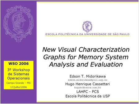 New Visual Characterization Graphs for Memory System Analysis and Evaluation Edson T. Midorikawa Hugo Henrique Cassettari.