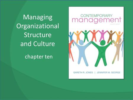 Managing Organizational Structure and Culture chapter ten.