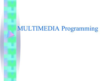 MULTIMEDIA Programming. Chapter 1 Introduction to Multimedia.