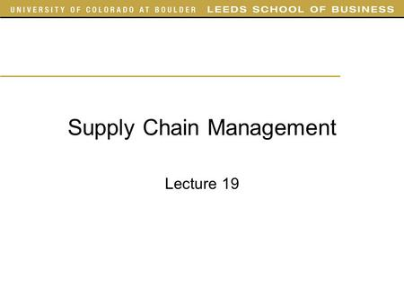 "Supply Chain Management Lecture 19. Outline Today –Finish Chapter 10 –Start with Chapter 11 Sections 1, 2, 3, 7, 8 –Skipping 11.2 ""Evaluating Safety Inventory."