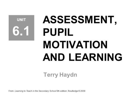 ASSESSMENT, PUPIL MOTIVATION AND LEARNING