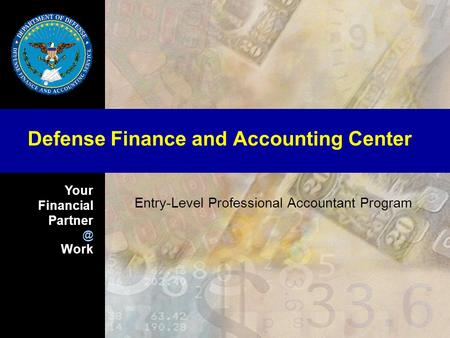 Your Financial Work Defense Finance and Accounting Center Entry-Level Professional Accountant Program.