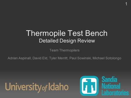 Thermopile Test Bench Detailed Design Review Team Thermopilers Adrian Aspinall, David Eld, Tyler Merritt, Paul Sowinski, Michael Sotolongo 1.