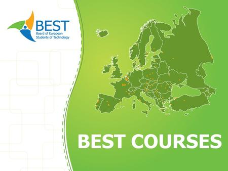 BEST COURSES. CONGRATS!!! 2 Why going to a BEST course? To learn: The course is aimed to provide new knowledge or skills for participants and is taught.