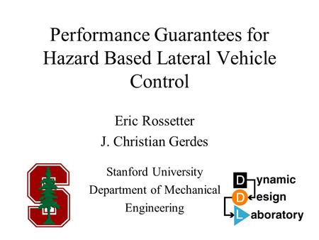 Performance Guarantees for Hazard Based Lateral Vehicle Control