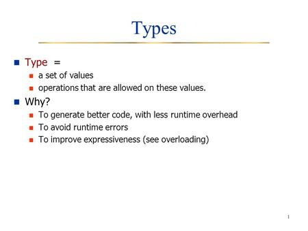 Types Type = Why? a set of values