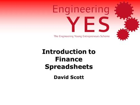 Introduction to Finance Spreadsheets David Scott.