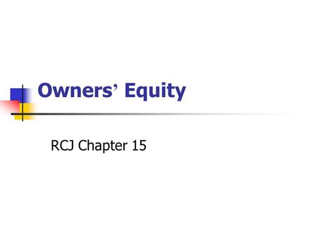 Owners ' Equity RCJ Chapter 15. Paul Zarowin2 Key Issues 1.Statement of O/E 2.O/E accounts 3.O/E events 4.Convertible debt.