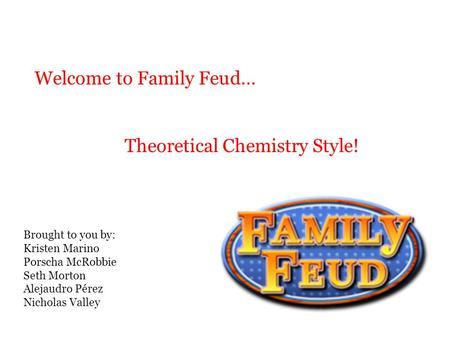 Welcome to Family Feud…