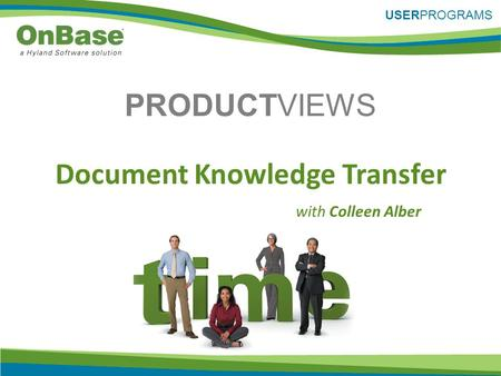 PRODUCTVIEWS USERPROGRAMS with Colleen Alber Document Knowledge Transfer.