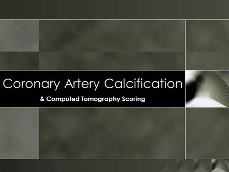 Coronary Artery Calcification & Computed Tomography Scoring.