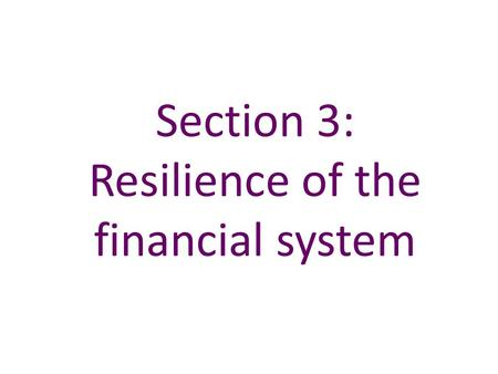 Section 3: Resilience of the financial system. Sources: Bank of England, published accounts and Bank calculations. (a) Chart uses September balance sheet.