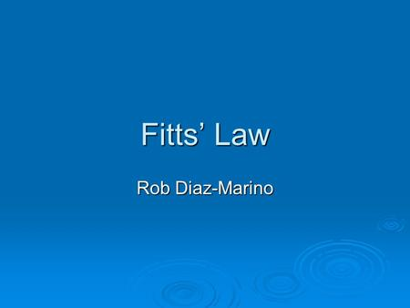 Fitts' Law Rob Diaz-Marino. Overview  The Basics Who invented it? Who invented it? What does it model? What does it model? How is it used in HCI? How.