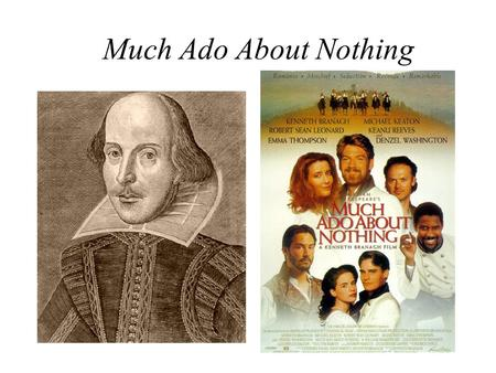Much Ado About Nothing. First scene: bucolic and idealistic image, which is absent in the original version.