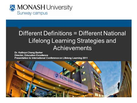 Different Definitions = Different National Lifelong Learning Strategies and Achievements Dr. Kathryn Chang Barker Director, Education Excellence Presentation.