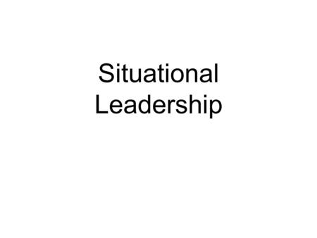 Situational Leadership. Yukl (1989) identifies six variables: Subordinate effort : the motivation and actual effort expended. Subordinate ability and.