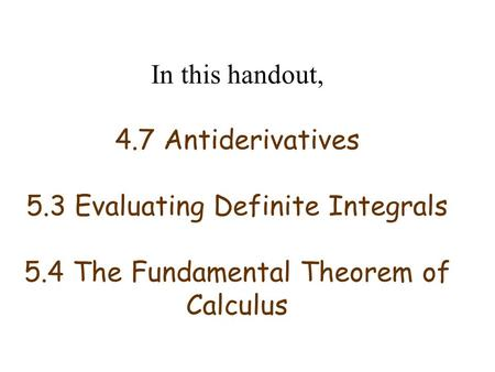 In this handout, 4. 7 Antiderivatives 5