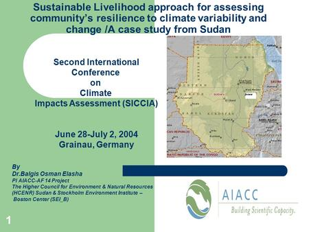 Sustainable Livelihood approach for assessing community's resilience to climate variability and change /A case study from Sudan Second International Conference.