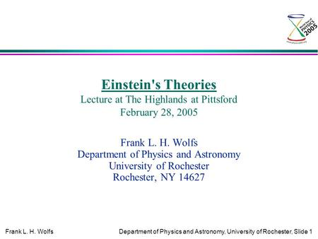 Frank L. H. Wolfs Department of Physics and Astronomy